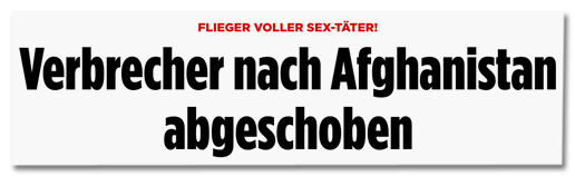 Screenshot Bild.de - Flieger voller Sex-Täter! Verbrecher nach Afghanistan abgeschoben