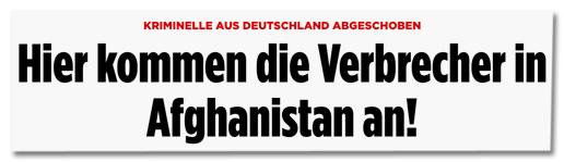Screenshot Bild.de - Kriminelle aus Deutschland abgeschoben - Hier kommen die Verbrecher in Afghanistan an