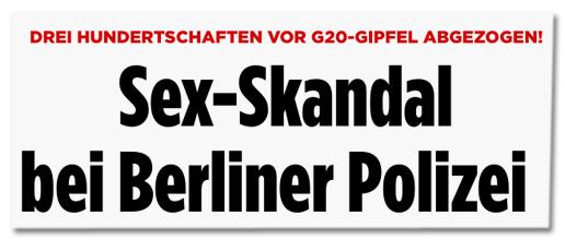 Screenshot Bild.de - Drei Hundertschaften vor G20-Gipfel abgezogen! Sex-Skandal bei Berliner Polizei