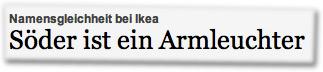 Namensgleichheit bei Ikea: Söder ist ein Armleuchter