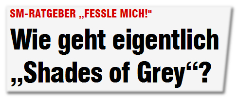Wie geht eigentlich 'Shades of Grey'?