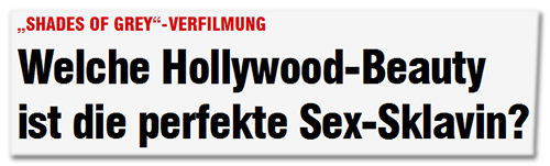 Welche Hollywood-Beauty ist die perfekte Sex-Sklavin?