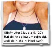 Hat sie Angelina umgebracht, weil sie nicht ihr Kind war?