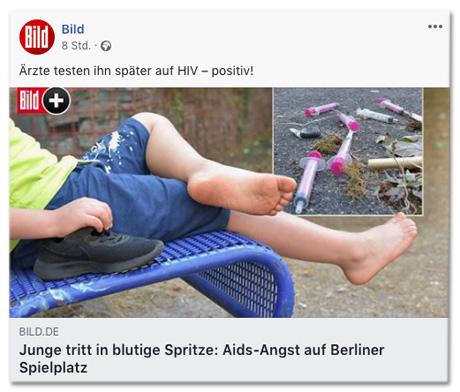 Screenshot eines Facebook-Posts der Bild-Redaktion - Ärzte testen ihn später auf HIV, positiv - Dazu der verlinkte Bild.de-Artikel: Junge tritt in blutige Spritze: Aids-Angst auf Berliner Spelplatz