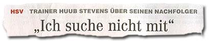 """""""Trainer Huub Stevens über seinen Nachfolger: Ich suche nicht mit"""""""