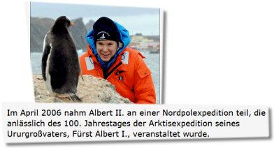 Im April 2006 nahm Albert II. an einer Nordpolexpedition teil, die anlässlich des 100. Jahrestages der Arktisexpedition seines Ururgroßvaters, Fürst Albert I., veranstaltet wurde.