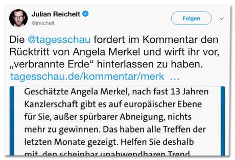Screenshot Tweet von Julian Reichelt - Die Tagesschau fordert im Kommentar den Rücktritt von Angela Merkel und wirft ihr vor, verbrannte Erde hinterlassen zu haben.