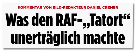 Screenshot Bild.de - Kommentar von Bild-Redakteur Daniel Cremer - Was den RAF-Tatort unerträglich machte