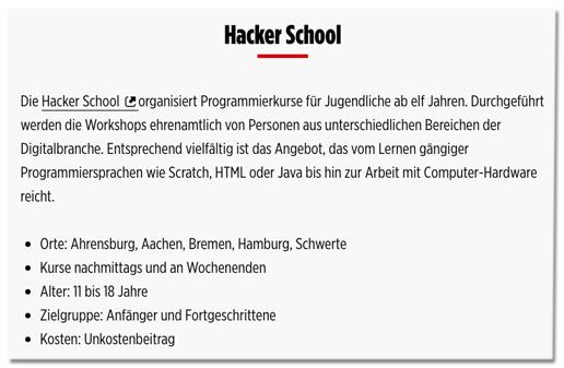 Screenshot Bild.de - Die Hacker School organisiert Programmierkurse für Jugendliche ab elf Jahren. Durchgeführt werden die Workshops ehrenamtlich von Personen aus unterschiedlichen Bereichen der Digitalbranche. Entsprechend vielfältig ist das Angebot, das vom Lernen gängiger Programmiersprachen wie Scratch, HTML oder Java bis hin zur Arbeit mit Computer-Hardware reicht.