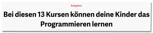 Screenshot t3n.de - Ratgeber - Bei diesen 13 Kursen können deine Kinder das Programmieren lernen