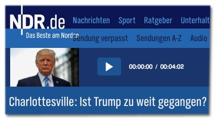 Screenshot ndr.de - Charlottesville: Ist Trump zu weit gegangen?