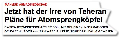 MAHMUD AHMADINEDSCHAD: Jetzt hat der Irre von Teheran Pläne für Atomsprengköpfe! -  EX-SOWJET-WISSENSCHAFTLER SOLL MIT GEHEIMEN INFORMATIONEN GEHOLFEN HABEN +++ IRAN WÄRE ALLEINE NICHT DAZU FÄHIG GEWESEN