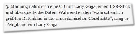 3. Manning nahm sich eine CD mit Lady Gaga, einen USB-Stick und überspielte die Daten. Während er den