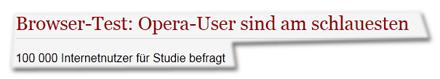 Browser-Test: Opera-User sind am schlauesten