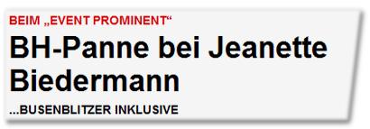 BH-Panne bei Jeanette Biedermann