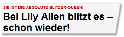 Bei Lily Allen blitzt es - schon wieder!