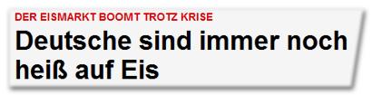 Deutsche sind immer noch heiß auf Eis