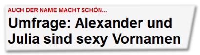 Umfrage: Alexander und Julia sind sexy Vornamen