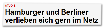 Hamburger und Berliner verlieben sich gern im Netz
