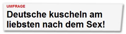 Deutsche kuscheln am liebsten nach dem Sex