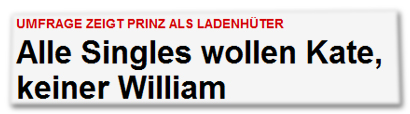 Alle Singles wollen Kate, keiner William