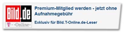 Premium-Mitglied werden - jetzt ohne Aufnahmegebühr. Exklusiv für Bild.T-Online.de-Leser