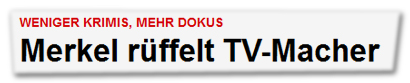 Merkel rüffelt TV-Macher