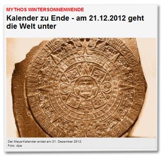 Kalender zu Ende - am 21.12.2012 geht die Welt unter