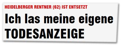 Heidelberger Rentner (62) ist entsetzt - Ich las meine eigene TODESANZEIGE