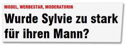 Wurde Sylvie zu stark für ihren Mann?