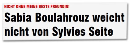 Sabia Boulahrouz weicht nicht von Sylvies Seite