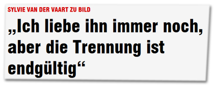 """Sylvie van der Vaart zu BILD: """"Ich liebe ihn immer noch, aber die Trennung ist endgültig"""""""