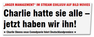 """""""ANGER MANAGEMENT"""" IM STREAM EXKLUSIV AUF BILD MOVIES - Charlie hatte sie alle - jetzt haben wir ihn! - Charlie Sheens neue Comedyserie feiert Deutschlandpremiere"""