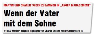 """MARTIN UND CHARLIE SHEEN ZUSAMMEN IN """"ANGER MANAGEMENT"""" - Wenn der Vater mit dem Sohne - BILD Movies* zeigt die Highlights von Charlie Sheens neuer Comedyerie"""