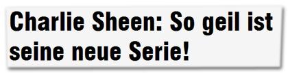 Charlie Sheen: So gei ist seine neue Serie!