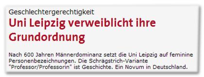 """Geschlechtergerechtigkeit - Uni Leipzig verweiblicht ihre Grundordnung - Nach 600 Jahren Männerdominanz setzt sich die Uni Leipzig auf feminine Personenbezeichnungen. Die Schrägstrich-Variante """"Professor/Professorin"""" ist Geschichte. Ein Novum in Deutschland."""