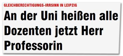 Gleichberechtigungs-Irrsinn in Leipzig - An der Uni heißen alle Dozenten jetzt Herr Professorin