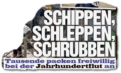 SCHIPPEN, SCHLEPPEN, SCHRUBBEN - Tausende packen freiwillig bei der Jahrhundertflut an