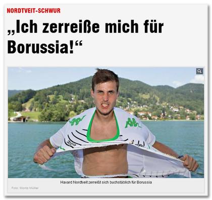 """Nordveit-Schwur - """"Ich zerreiße mich für die Borussia!"""" [auf dem Foto zerreißt der Spieler das Trikot, das er anhat.]"""
