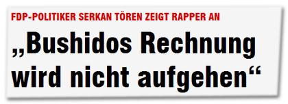 """FDP-Politiker Serkan Tören zeigt Rapper an - """"Bushidos Rechnung wird nicht aufgehen"""""""