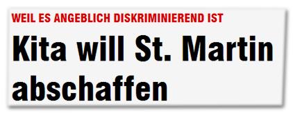 WEIL ES ANGEBLICH DISKRIMINIEREND IST - Kita will St. Martin abschaffen