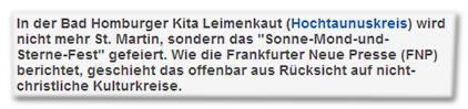 """In der Bad Homburger Kita Leimenkaut (Hochtaunuskreis) wird nicht mehr St. Martin, sondern das """"Sonne-Mond-und-Sterne-Fest"""" gefeiert. Wie die Frankfurter Neue Presse (FNP) berichtet, geschieht das offenbar aus Rücksicht auf nicht-christliche Kulturkreise."""
