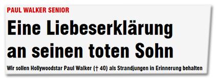 Paul Walker senior - Eine Liebeserklärung an seinen toten Sohn - Wir sollen Hollywoodstar Paul Walker († 40) als Strandjungen in Erinnerung behalten