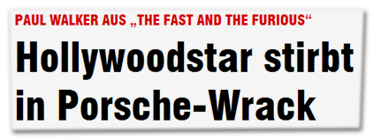 "Paul Walker aus ""The Fast And The Furious"" - Hollywoodstar stirbt in Porsche-Wrack"
