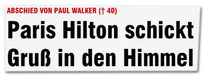 Abschied von Paul Walker († 40) - Paris Hilton schickt Gruß in den Himmel