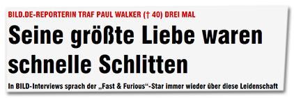 """Bild.de-Reporterin traf Paul Walker (†49) drei Mal - Seine größte Liebe waren schnelle Schlitten - In BILD-Interviews sprach der """"fast & Furious""""-Star immer wieder über diese Leidenschaft"""
