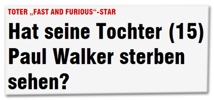 "Toter ""Fast And Furious""-Star - Hat seine Tochter (15) Paul Walker sterben sehen?"