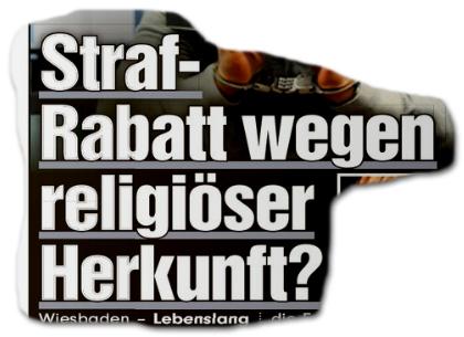 Straf-Rabatt wegen religiöser Herkunft?
