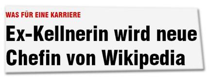 WAS FÜR EINE KARRIERE Ex-Kellnerin wird neue Chefin von Wikipedia
