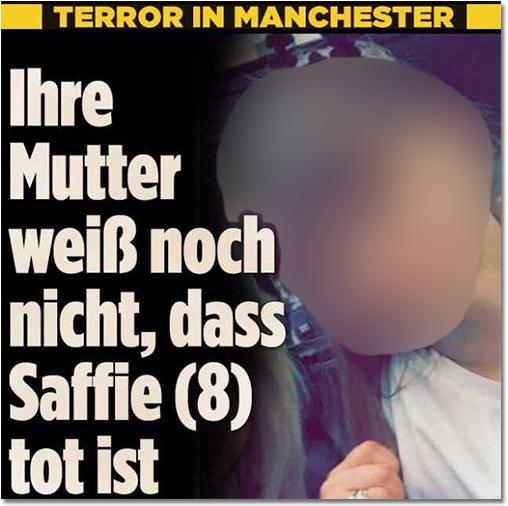 TERROR IN MANCHESTER - Ihre Mutter weiß noch nicht, dass Saffie (8) tot ist [ebenfalls mit großem Porträtfoto des Mädchens]